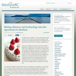 Mixing distance and technology into the Agreement to Mediate « BC Distance Family Mediation Blog