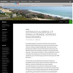 Distances au Brésil et dans le monde, voyages imaginaires