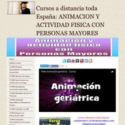 Curso a distancia: ANIMACION Y ACTIVIDAD FISICA CON PERSONAS MAYORES