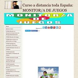 Curso a distancia toda España: MONITOR DE JUEGOS
