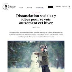 Distanciation sociale:idées pour se voir autrement cet hiver