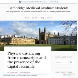 Physical distancing from manuscripts and the presence of the digital facsimile – Cambridge Medieval Graduate Students