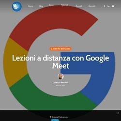 Lezioni a distanza con Google Meet - Didattica Innovativa