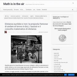 Distanza euclidee e non: la proposta francese di andare al lavoro in bici, i tassisti e il concetto matematico di distanza