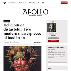 Delicious or distasteful: Five modern masterpieces of food in art