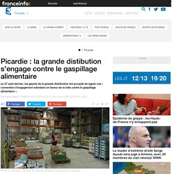 FRANCE 3 PICARDIE 12/01/16 Picardie : la grande distibution s'engage contre le gaspillage alimentaire