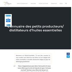 L'annuaire des petits producteurs/ distillateurs d'huiles essentielles