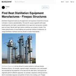 Find Best Distillation Equipment Manufactures - Finepac Structures