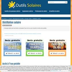 Distillation solaire