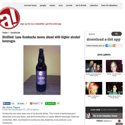 Distilled: Luna Kombucha moves ahead with higher alcohol beverages