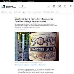 Distillerie Guy à Pontarlier : l'entreprise familiale change de propriétaire