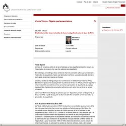 PARLEMENT SUISSE 13/12/96 Réponse à question : Distinction entre chanvre textile et chanvre stupéfiant selon le taux de THC