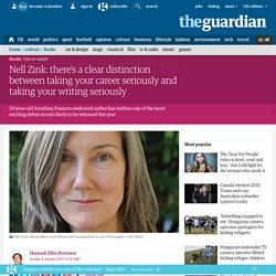 Nell Zink: there's a clear distinction between taking your career seriously and taking your writing seriously