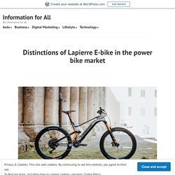 Distinctions of Lapierre E-bike in the power bike market – Information for All
