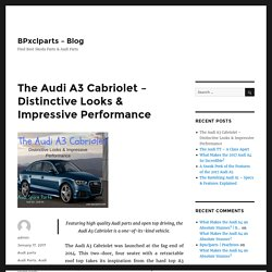 The Audi A3 Cabriolet – Distinctive Looks & Impressive Performance