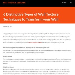 6 Distinctive Types of Wall Texture Techniques to Transform your Wall