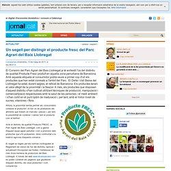 Un segell per distingir el producte fresc del Parc Agrari del Baix Llobregat - Campanyes - Jornal