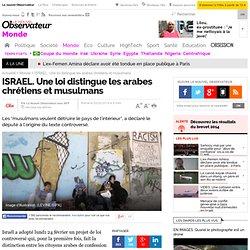 ISRAEL. Une loi distingue les arabes chrétiens et musulmans - 25 février 2014