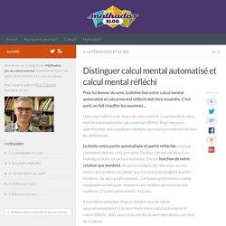 Distinguer calcul mental automatisé et calcul mental réfléchi - Le blog de Mathador, actualités des jeux, pédagogie du calcul mental et des maths