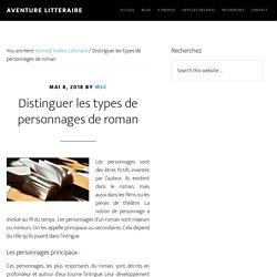Distinguer les types de personnages de roman - Aventure Litteraire