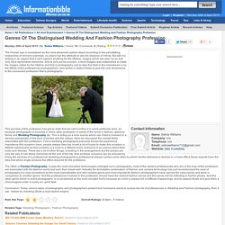 Genres of the Distinguised Wedding and Fashion Photography Profession