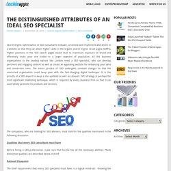 The Distinguished Attributes of an Ideal SEO SpecialistAll About Apps / News / Reviews / Gadgets