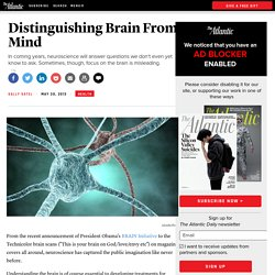 Distinguishing Brain From Mind - Sally Satel