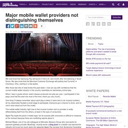 Major mobile wallet providers not distinguishing themselves