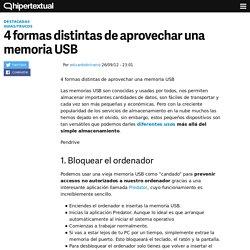 4 formas distintas de aprovechar una memoria USB