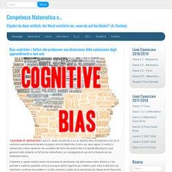 Bias valutativi: i fattori che producono una distorsione della valutazione de...