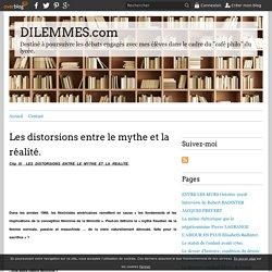 Les distorsions entre le mythe et la réalité. - DILEMMES.com