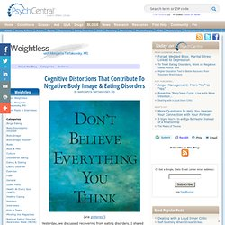 Cognitive Distortions That Contribute To Negative Body Image & Eating Disorders