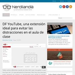 DF YouTube, una extensión ideal para evitar las distracciones en el aula de clase