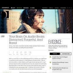 Your Brain On Audio Books: Distracted, Forgetful, And Bored