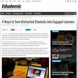 4 Ways to Turn Distracted Students into Engaged Learners