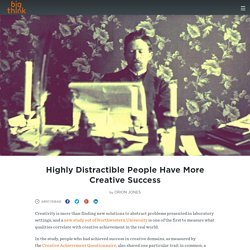 Highly Distractible People Have More Creative Success