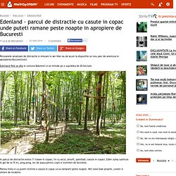 Edenland - parcul de distractie cu casute in copac unde puteti ramane peste noapte in apropiere de Bucuresti