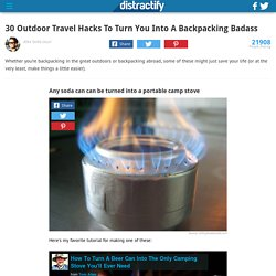 30 Outdoor Travel Hacks To Turn You Into A Backpacking Badass