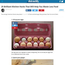 25 Brilliant Kitchen Hacks That Will Help You Waste Less Food