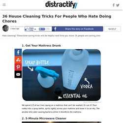 36 House Cleaning Tricks For People Who Hate Doing Chores