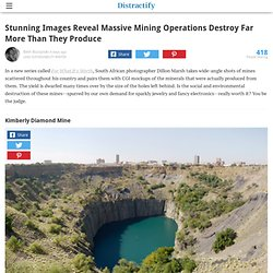 Stunning Images Reveal Massive Mining Operations Destroy Far More Than They Produce