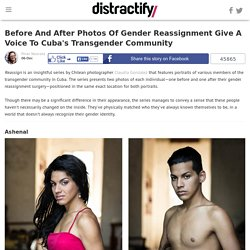 Before And After Photos Of Gender Reassignment Give A Voice To Cuba's Transgender Community