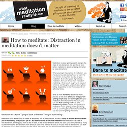 How to meditate: Distraction in meditation doesn't matter