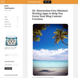 20 Distraction-Free Minimal Writing Apps to Help You Focus