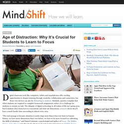 Age of Distraction: Why It's Crucial for Students to Learn to Focus
