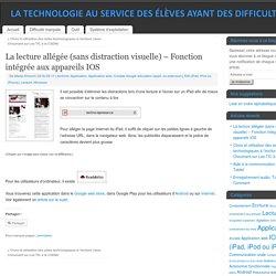 La lecture allégée (sans distraction visuelle) – Fonction intégrée aux appareils IOS