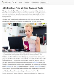 5 Distraction-Free Writing Tips and Tools