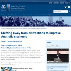 Shifting away from distractions to improve Australia's schools : MGSE