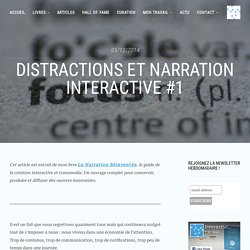 Distractions et narration interactive #1 - Interactivité & Transmedia