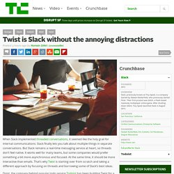 DIGITAL : Twist is Slack without the annoying distractions